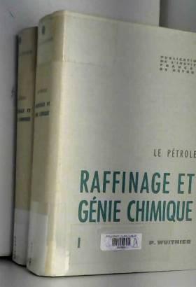 Le Pétrole : raffinage et...