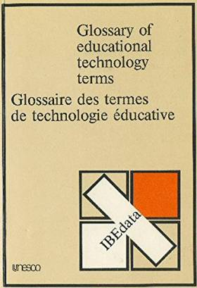 Not Available - Glossary of Educational Technology Terms/Glossaire Des Termes De Technologie Educative (U1410)