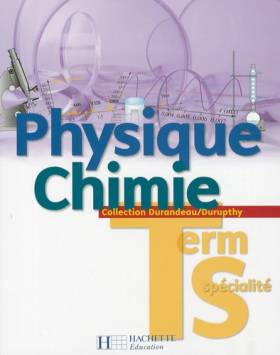 Physique Chimie. Tle S...
