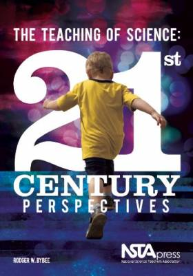 Rodger W. Bybee - The Teaching Science: 21st Century Perspectives - PB283X