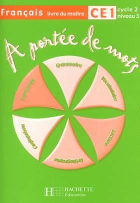 Janine Leclec'h-Lucas, Jean-Claude Lucas et... - Français CE1 A portée de mots : Livre du maître