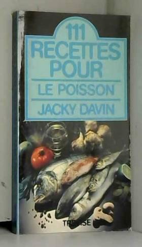 111 RECETTES POUR LE POISSON