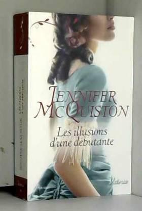 Jennifer McQuiston - Les illusions d'une débutante