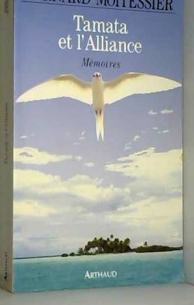 Bernard Moitessier - Tamata et l'Alliance, mémoires