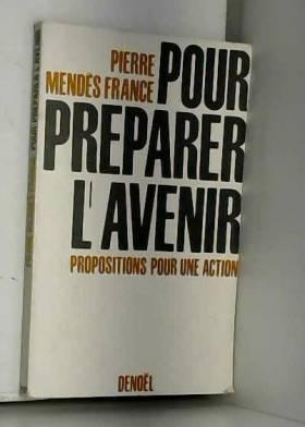 France Mendès Pierre - Pour préparer l'avenir / Mendès Pierre, France / Réf: 25982