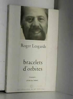 Roger LESGARDS - Bracelets d'orbites