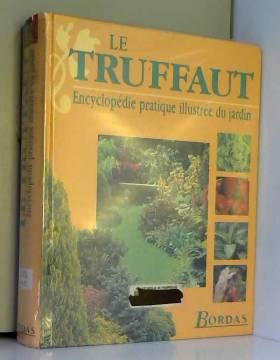 LE TRUFFAUT. Encyclopédie...