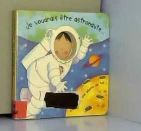 Louise Comfort et Collectif - Je voudrais être astronaute...