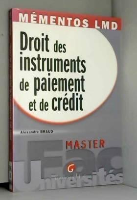 Alexandre Braud - Droit des instruments de paiement et de crédit