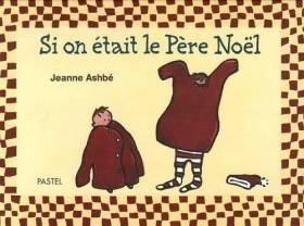 Jeanne Ashbé - Si on était le Père Noël