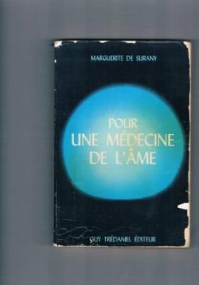 Surany Marguerite de - Pour une medecine de l'ame