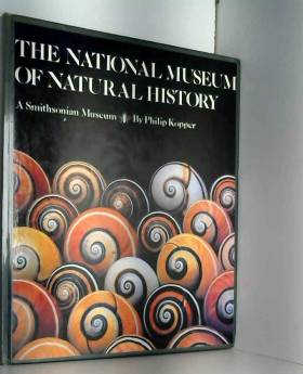 Philip Kopper - The National Museum of Natural History by Philip Kopper (1982-10-02)