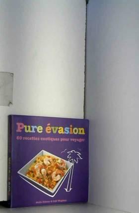 Pure Evasion: 60 recettes...