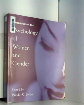 Rhoda K. Unger - Handbook of the Psychology of Women and Gender