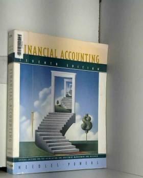 NEEDLES - Financial Accounting, Seventh Edition, Custom Publication