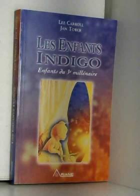Les Enfants Indigo :...