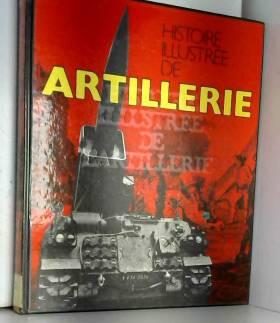 Lachouque Jobé - Histoire illustrée de l'artillerie