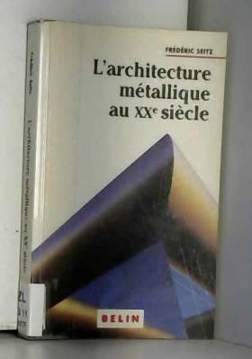 L'architecture métallique...