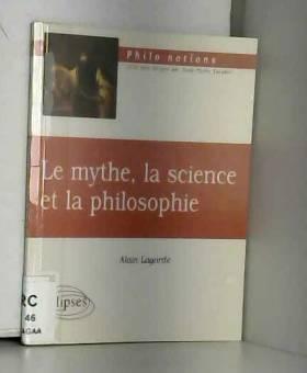Le mythe, la science et la...