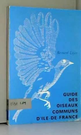 Bernard Loyer - Guide des oiseaux communs d'Île de France