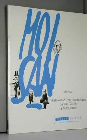 Moisan: Histoires d'une...