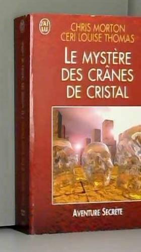 Le Mystère des crânes de...