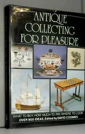 David Coombs - Antique Collecting for Pleasure