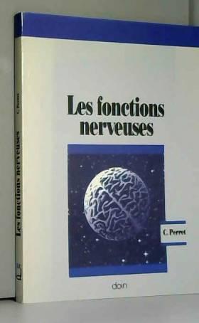 Claude Perret - Les fonctions nerveuses