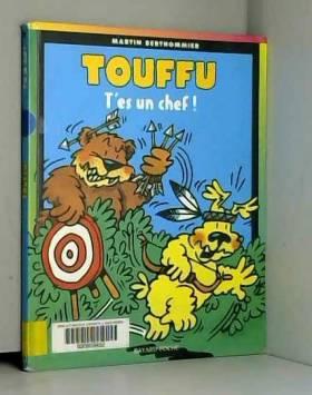 Touffu, tome 2 : T'es un...
