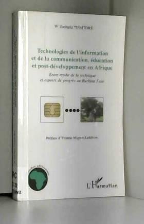Zacharia W. Tiemtore - Technologies de l'information et de la communication, éducation et post-développement en Afrique...