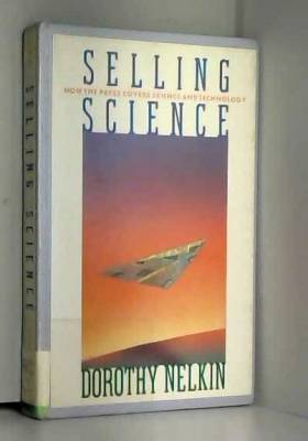 Dorothy Nelkin - Selling Science