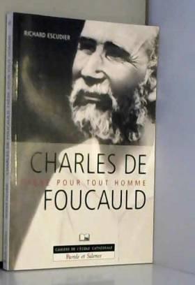 Charles de Foucauld : Frère...