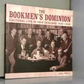Christopher Hilliard - The Bookmen's Dominion: Cultural Life in New Zealand 1920-1950