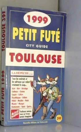 PETIT FUTE TOULOUSE 1999
