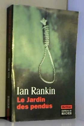 Ian Rankin - Le Jardin des pendus - Prix du roman noir étranger, Cognac 2003