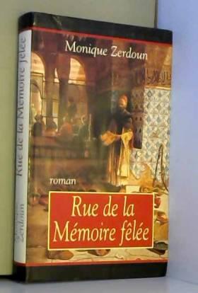 Monique Zerdoun - Rue de la Mémoire-fêlée (Cercle maxi-livres)