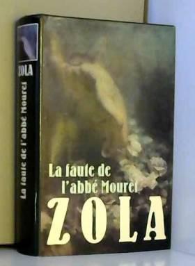 Emile Zola - La Faute de l'Abbé Mouret