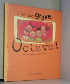C'est pas grave, Octave !