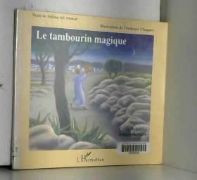 Sakina Ait Ahmed-Slima - Le tambourin magique : Tamendayert n jehha