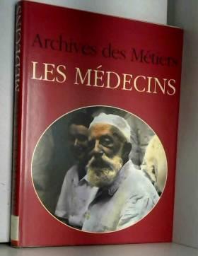 Jacques Borgé et Nicolas Viasnoff - Archives des métiers : Archives des médecins