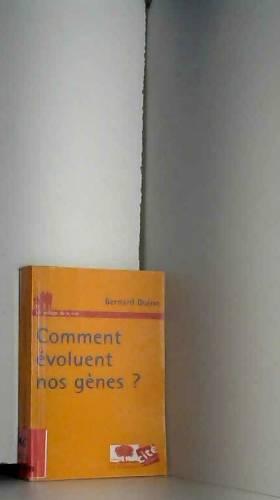 Bernard Dujon - Comment évoluent nos gènes ?
