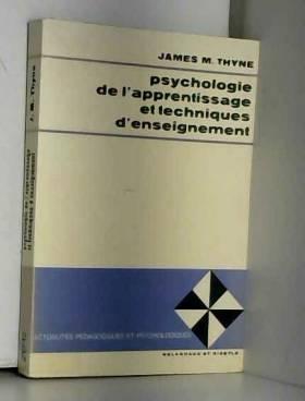 James M. THYNE - Psychologie de l'apprentissage et technique d'enseignement