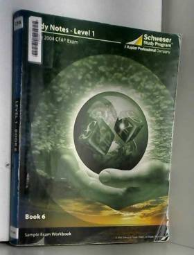 Schweser Study Program - Schweser Study Notes for the 2004 CFA Exam, Level 1 Book 6: Sample Exams