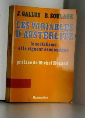 Gallus/Soulage - Les variables d'austerlitz : le socialisme et la rigueur economique