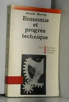 Alfred sauvy, Evelyne Blum et Arnold Heertje - Economie et progrès technique