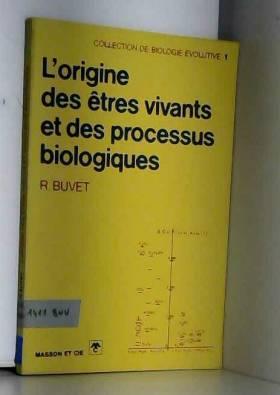 L'origine des e&x302tres vivants et des processus biologiques (Collection de biologie...