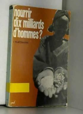 J. Klatzmann - Nourrir dix milliards d'hommes?