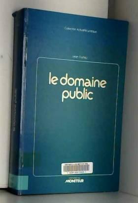 Jean Dufau - Le Domaine public (Collection Actualité juridique)