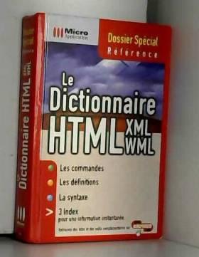 Le Dictionnaire HTML - XML...