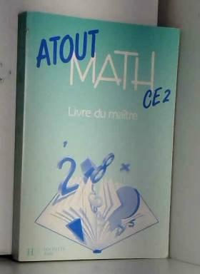 Atout math, CE2. Livre du...